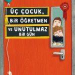 uc-cocuk-bir-ogretmen-unutulmaz-bir-gun-9786052851012-min